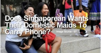 Does Singaporean Wants Their Domestic Maids To Carry Phone?