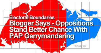 Electoral Boundaries - Blogger Says Oppositions Stand Better Chance With PAP Gerrymandering