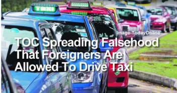 TOC Spreading Falsehood That Foreigners Are Allowed To Drive Taxi