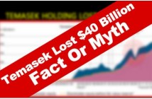 Temasek Lost 40 Billion - Fact Or Myth
