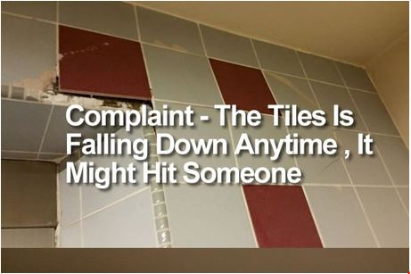 Complaint - The Tiles Is Falling Down Anytime , It Might Hit Someone