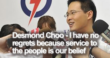 Desmond Choo - I have no regrets because service to the people is our belief