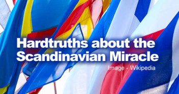 Hardtruths about the Scandinavian Miracle