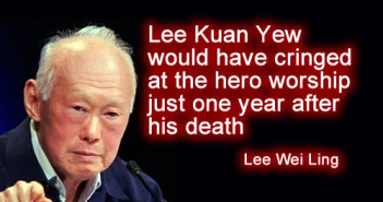 Lee Kuan Yew would have cringed at the hero worship just one year after his death